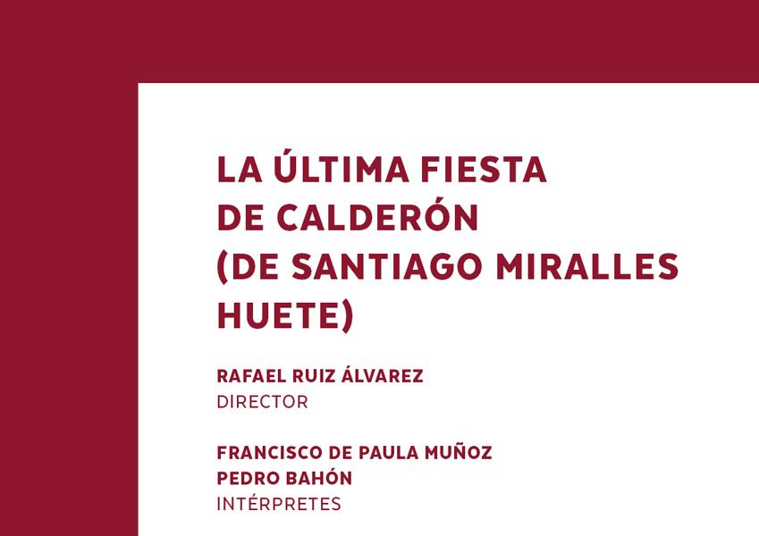 Lectura Dramatizada La última Fiesta De Calderón Canal Ugr